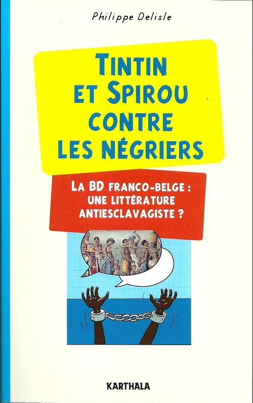 Couverture de (DOC) Études et essais divers - Tintin et Spirou contre les négriers - La BD franco-belge : une littérature antiesclavagiste ?
