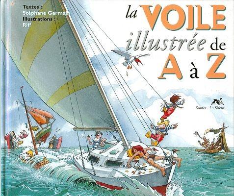 Couverture de Illustré (Le Petit) (La Sirène / Soleil Productions / Elcy) - La Voile illustrée de A à Z