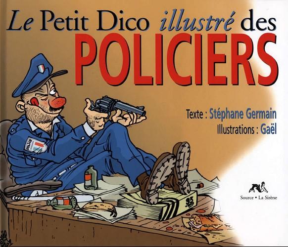 Couverture de Illustré (Le Petit) (La Sirène / Soleil Productions / Elcy) - Le Petit Dico illustré des policiers