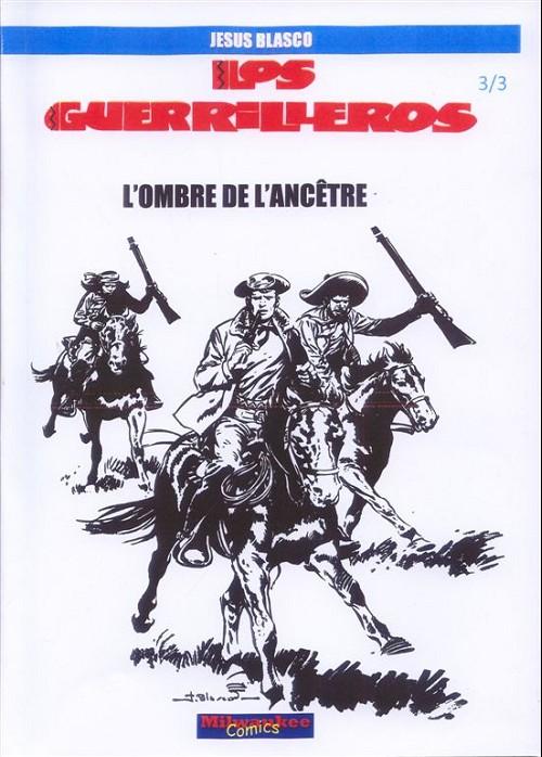 Couverture de Guerrilleros (Los) -3- L'ombre de l'ancêtre
