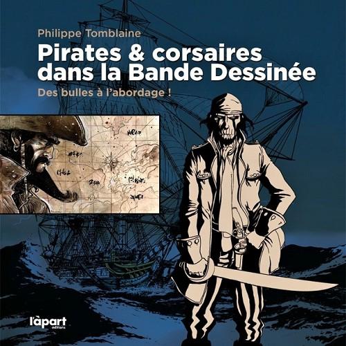 Couverture de (DOC) Études et essais divers -8- Pirates & corsaires dans la Bande Dessinée - Des bulles à l'abordage !