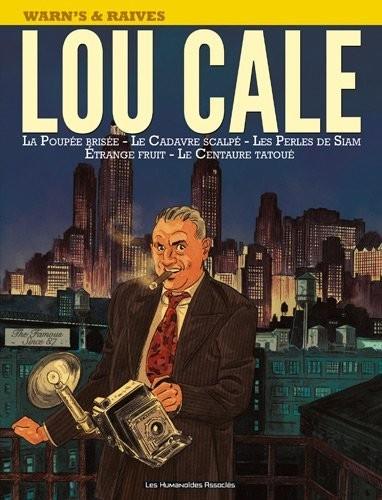 Couverture de Lou Cale - The Famous -INT- La Poupée brisée - Le Cadavre scalpé - Les Perles de Siam - Étrange fruit - Le Centaure tatoué