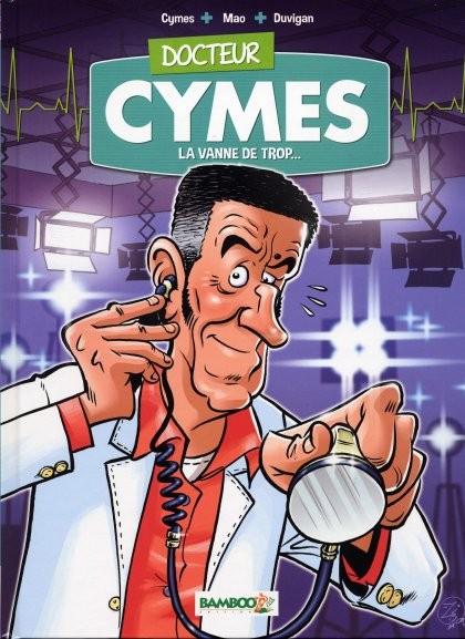 Couverture de Docteur Cymes -1- La Vanne de trop...