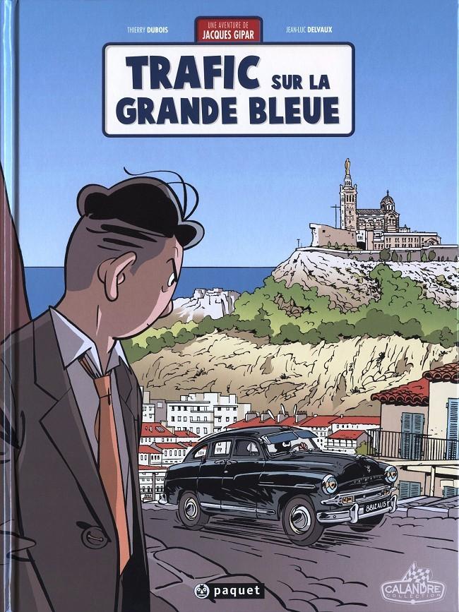 Couverture de Jacques Gipar (Une aventure de) -5- Trafic sur la grande bleue