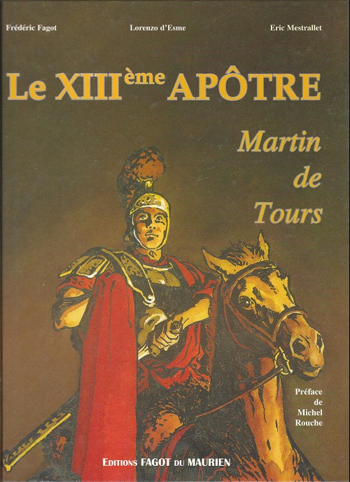 Couverture de Martin de Tours - Le XIIIème apôtre