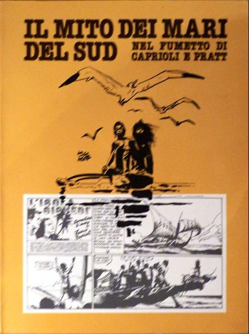 Couverture de (AUT) Pratt, Hugo (en italien) -Cat- Il mito dei mari del sud - Nel fumetto di Caprioli e Pratt