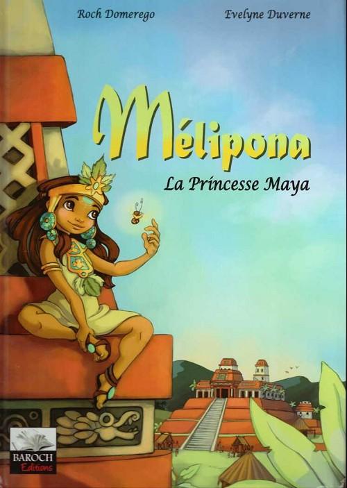 Melipona - Tome 1 - La Princesse Maya