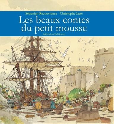Les beaux contes du petit mousse - Sébastien Recouvrance