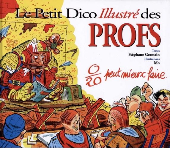 Couverture de Illustré (Le Petit) (La Sirène / Soleil Productions / Elcy) - Le Petit Dico Illustré des profs