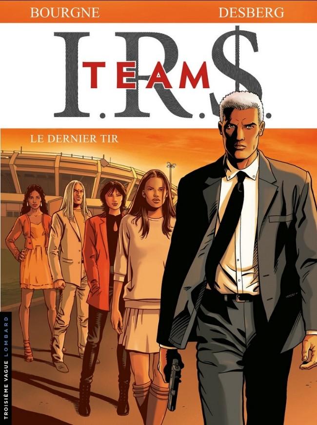 Couverture de I.R.$. Team -4- Le Dernier Tir