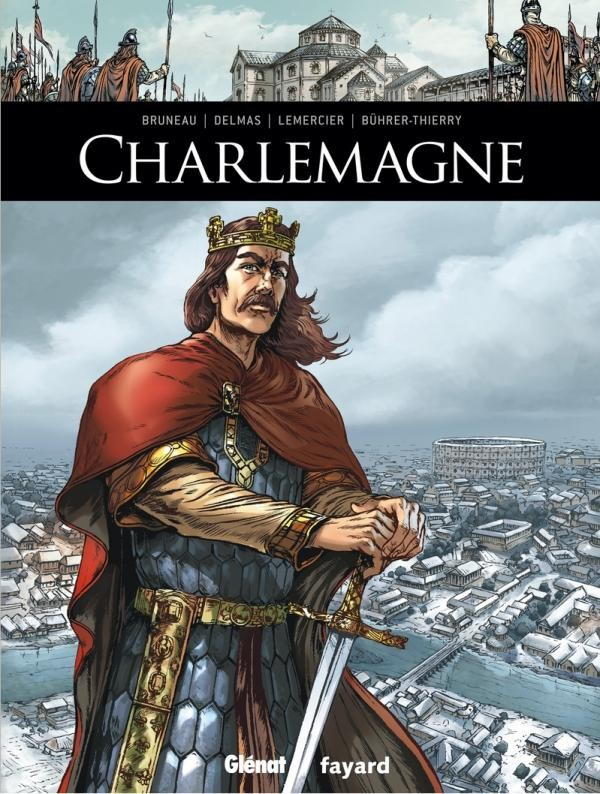 Couverture de Ils ont fait l'Histoire -3- Charlemagne