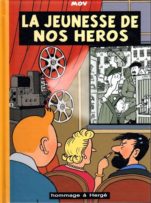 Couverture de Tintin - Pastiches, parodies & pirates - La jeunesse de nos héros