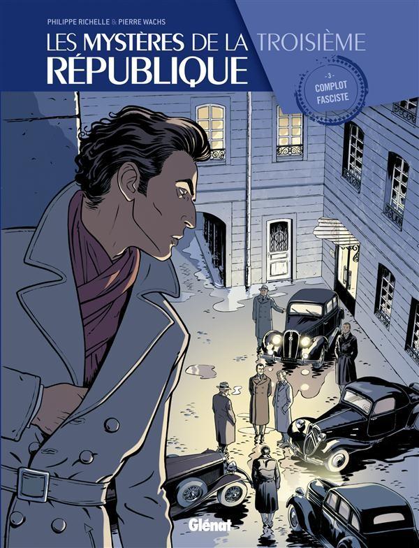 Couverture de Les mystères de la Troisième République -3- Complot fasciste