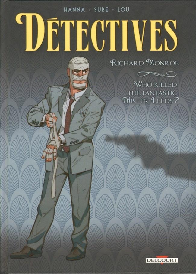 Couverture de Détectives (Delcourt) -2- Richard Monroe - Who Killed the Fantastic Mister Leeds?