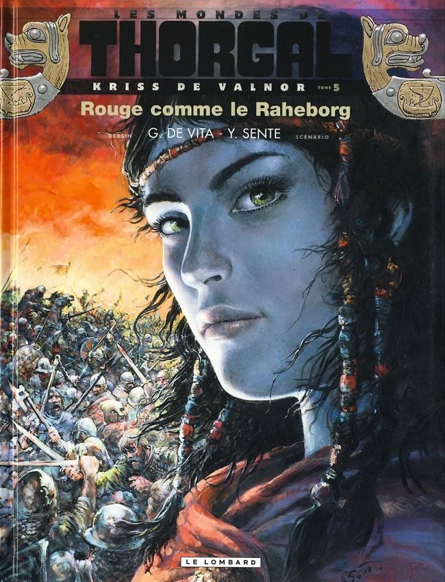Couverture de Thorgal (Les mondes de) - Kriss de Valnor -5- Rouge comme le Raheborg