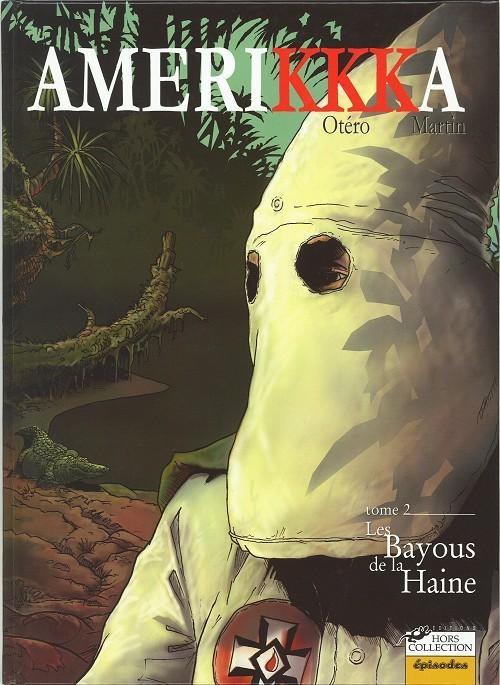 Couverture de Amerikkka -2- Les Bayous de la Haine
