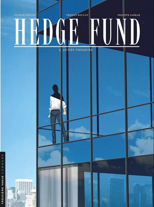 Couverture de Hedge Fund -2- Actifs toxiques
