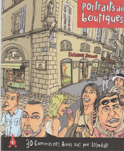 Couverture de (AUT) Lolmède - Portraits de boutiques - 30 Commerces Aixois vus par Lolmède