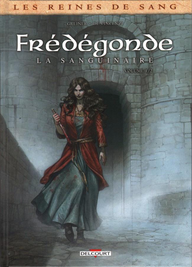 Couverture de Les reines de sang - Frédégonde, la sanguinaire -1- Volume 1/2