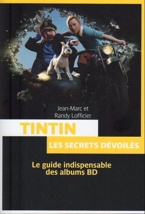 Couverture de Tintin - Divers - Tintin et les secrets dévoilés - Le guide indispensable des albums BD