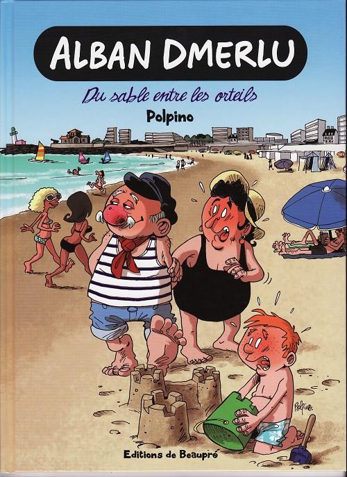 Couverture de Alban Dmerlu (Éditions de Beaupré) -1- Du sable entre les orteils