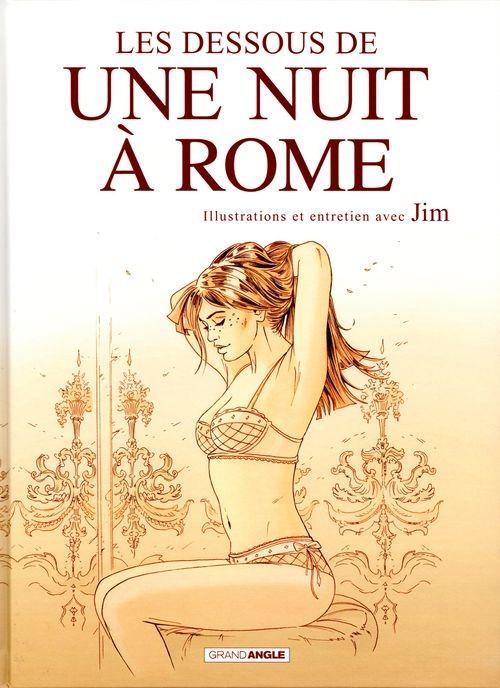 Couverture de Une nuit à Rome -HS- Les dessous de Une nuit à Rome - Illustrations et entretien avec Jim