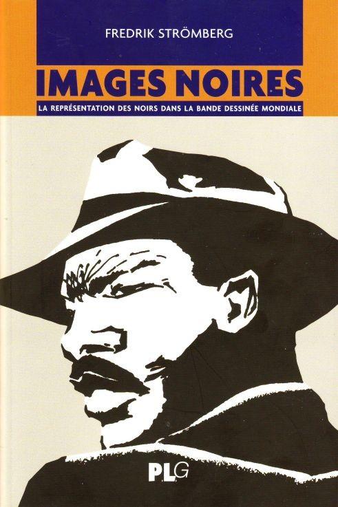 Couverture de (DOC) Études et essais divers - Images noires - La représentation des Noirs dans la bande dessinée mondiale