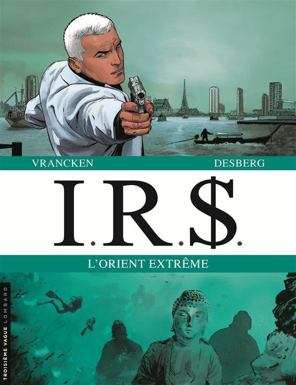 Couverture de I.R.$. puis I.R.$ -INT7- L'Orient extrême