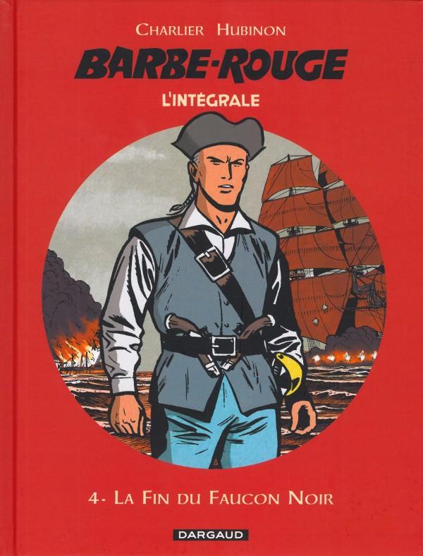 Couverture de Barbe-Rouge (L'intégrale - Nouvelle édition) -4- La Fin du Faucon Noir