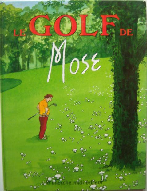 Couverture de Le golf de Mose -1- le golf de Mose