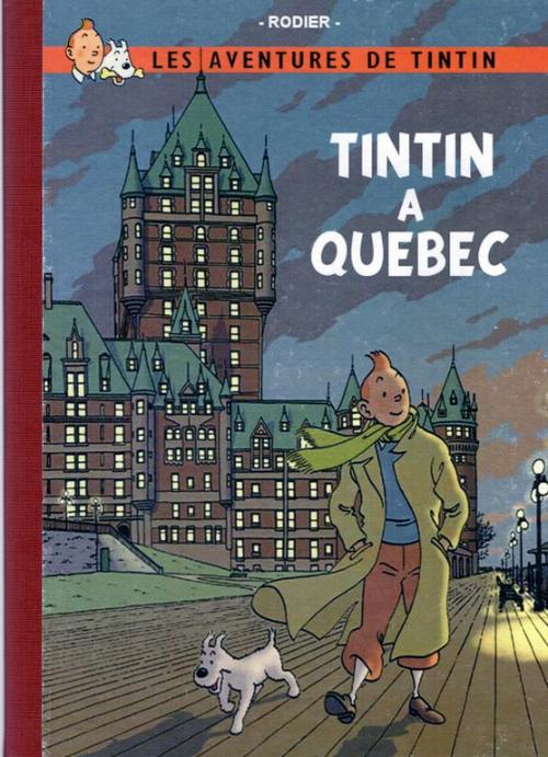 Couverture de Tintin - Pastiches, parodies & pirates - Tintin à Québec