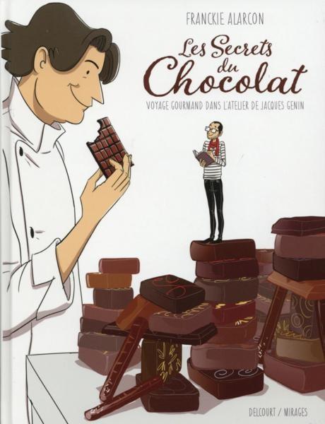 Couverture de Les secrets du chocolat - Voyage gourmand dans l'atelier de Jacques Genin