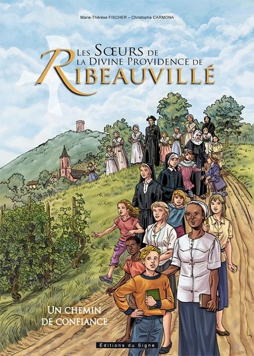 Couverture de Les sœurs de la divine providence de Ribeauvillé - Un chemin de confiance
