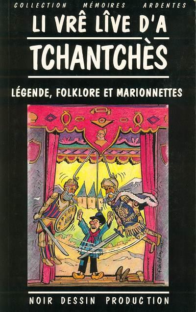 Couverture de (AUT) Walthéry -7- Li vrê lîve d'a tchantchès