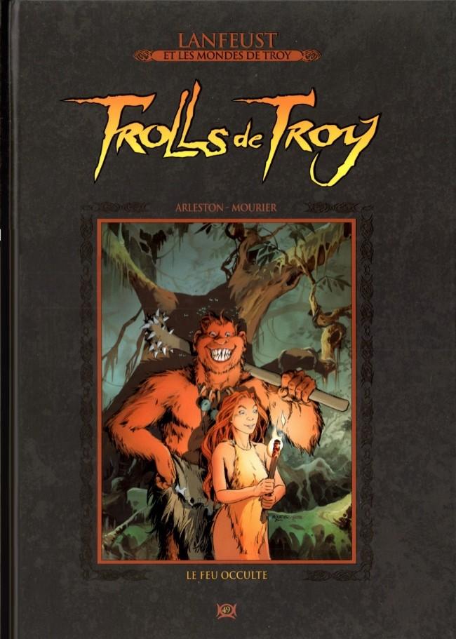 Couverture de Lanfeust et les mondes de Troy - La collection (Hachette) -49- Trolls de Troy - Le Feu occulte