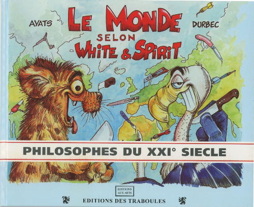 Le monde selon white spirit philosophes du xxi me si cle for Utilisation du white spirit