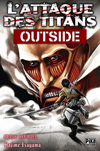 Couverture de L'attaque des Titans -HS- Outside - Guide officiel