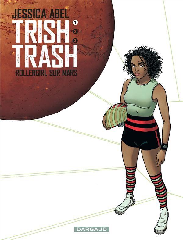 Couverture de Trish Trash -1- Rollergirl sur Mars