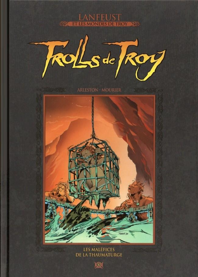 Couverture de Lanfeust et les mondes de Troy - La collection (Hachette) -50- Trolls de Troy - Les maléfices de la thaumaturge
