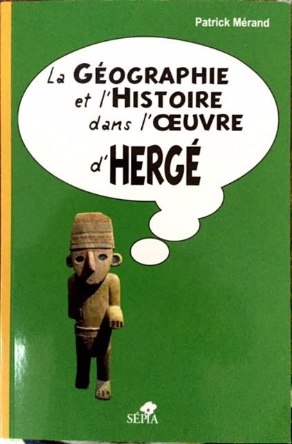 Couverture de (AUT) Hergé - La Géographie et l'Histoire dans l'œuvre d'Hergé