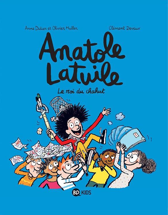 Couverture de Anatole Latuile -8- Le roi du chahut