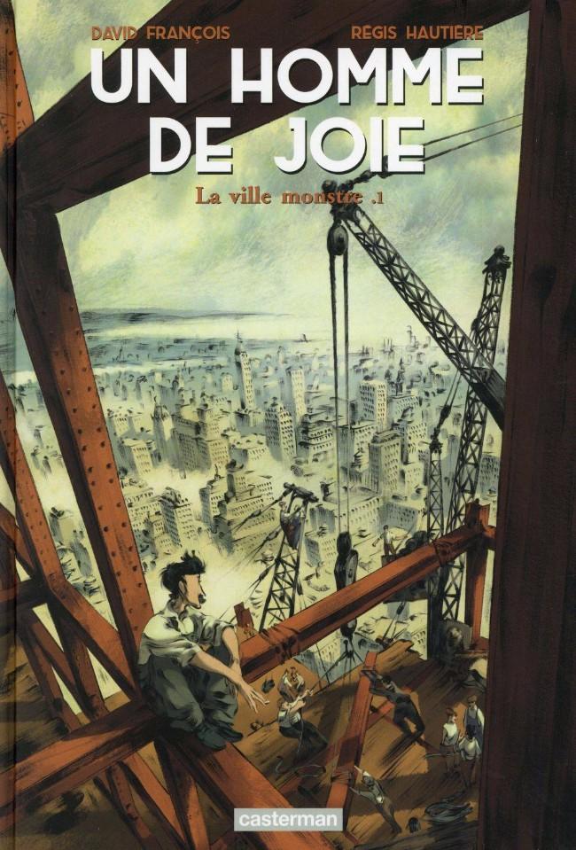 Couverture de Un homme de joie  -1- La ville monstre .1