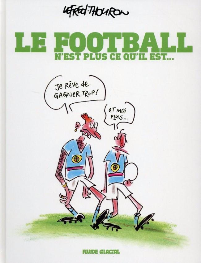 Couverture de Le football n'est plus ce qu'il est... - Le Football n'est plus ce qu'il est...