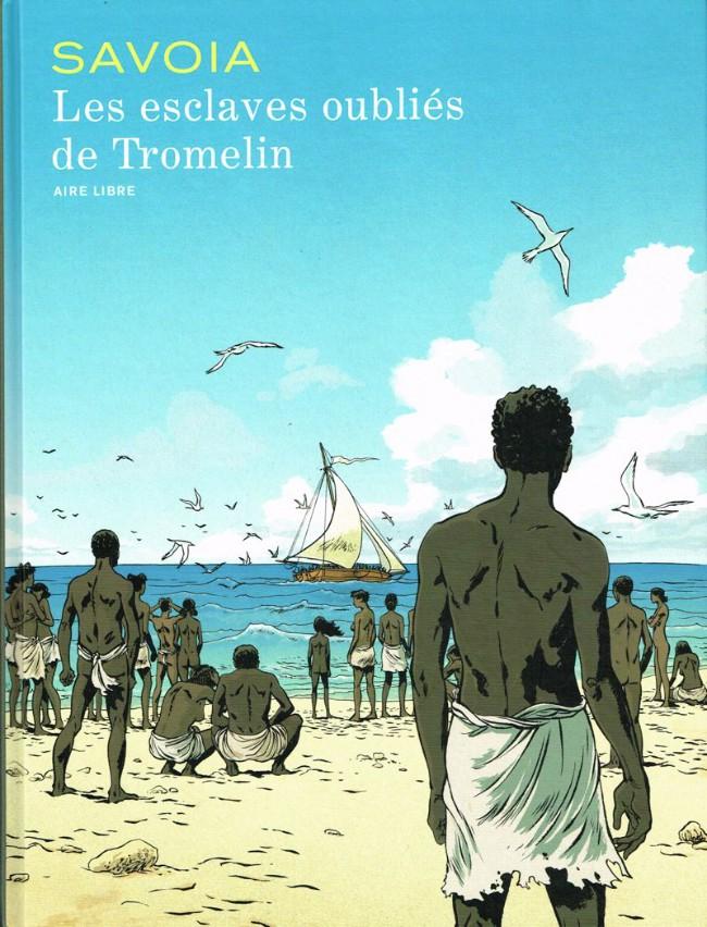 Couverture de Les esclaves oubliés de Tromelin