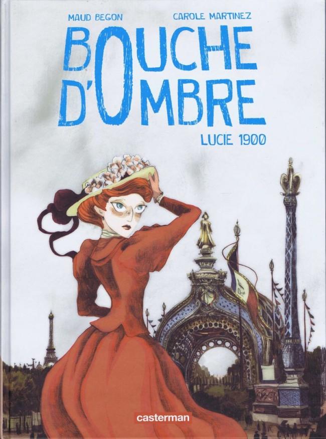 Couverture de Bouche d'Ombre -2- Lucie 1900