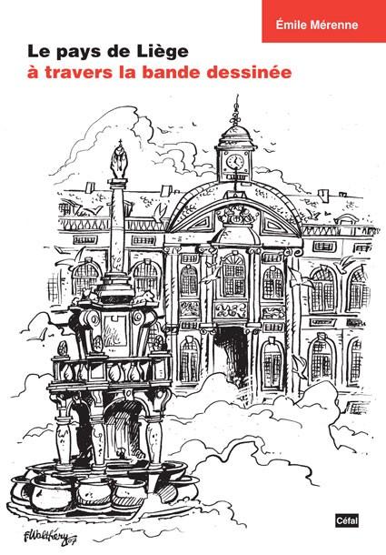 Couverture de (DOC) Études et essais divers - Le pays de Liège à travers la bande dessinée