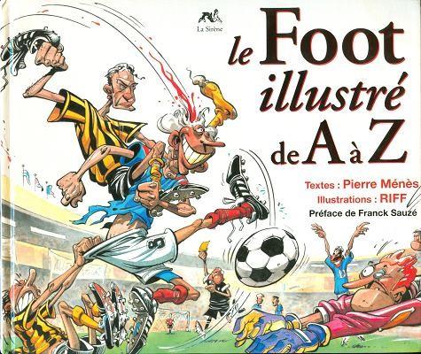 Couverture de Illustré (Le Petit) (La Sirène / Soleil Productions / Elcy) - Le Foot illustré de A à Z