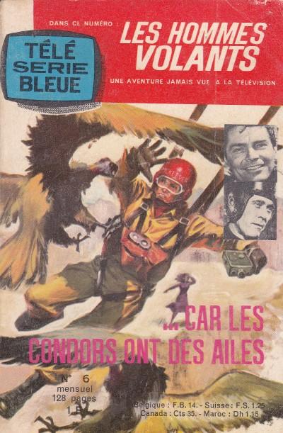 Couverture de Télé série bleue (Les hommes volants, Destination Danger, etc.) -6- Les hommes volants - Car les condors ont des ailes