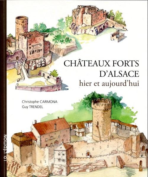 Couverture de Châteaux-forts d'Alsace -1- Châteaux-forts d'Alsace hier et aujourd'hui