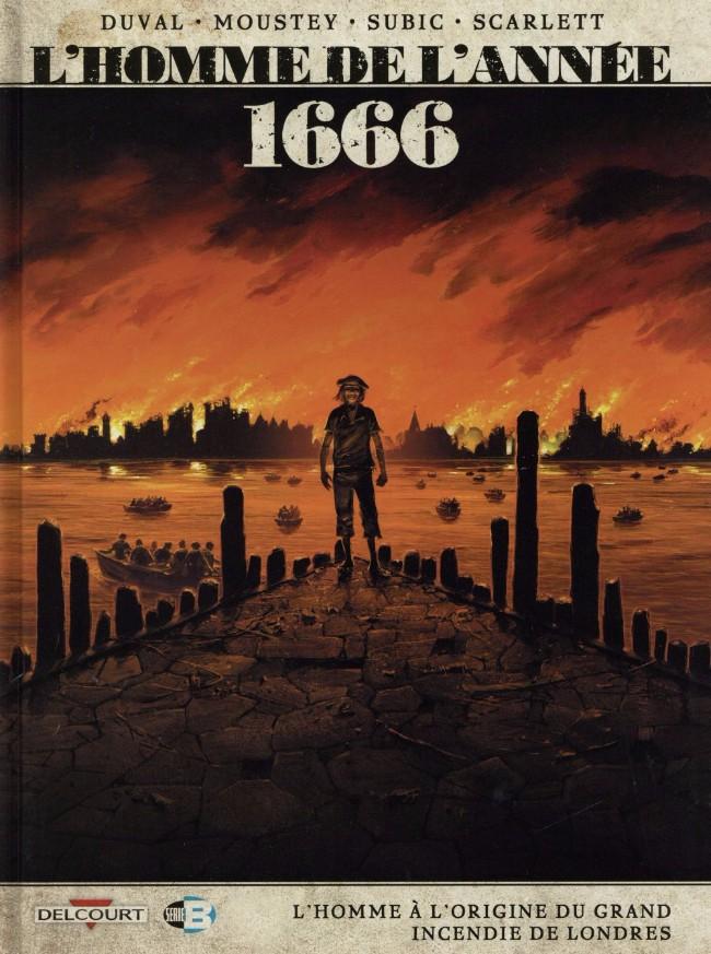 Couverture de L'homme de l'année -10- 1666 - L'Homme à l'origine du grand incendie de Londres